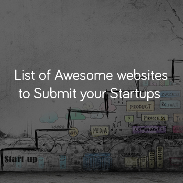 List-of-Awesome-websites-to-Submit-your-Startups